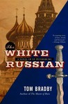 The White Russian by Tom Bradby