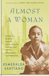 Almost a Woman by Esmeralda Santiago