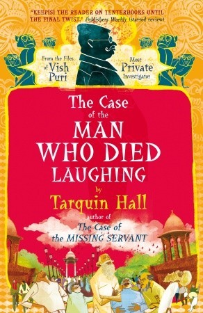 The Case of the Man Who Died Laughing by Tarquin Hall