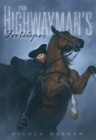 The Highwayman's Footsteps by Nicola Morgan