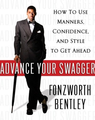 Advance Your Swagger by Fonzworth Bentley