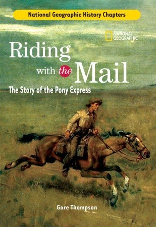 History Chapters: Riding With The Mail: The Story of the Pony Express