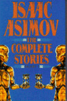 The Complete Stories, Vol 1 by Isaac Asimov