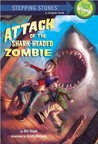 Attack of the Shark-Headed Zombie (Stepping Stones)