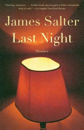 Last Night: Stories by James Salter