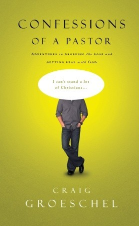 Confessions of a Pastor by Craig Groeschel