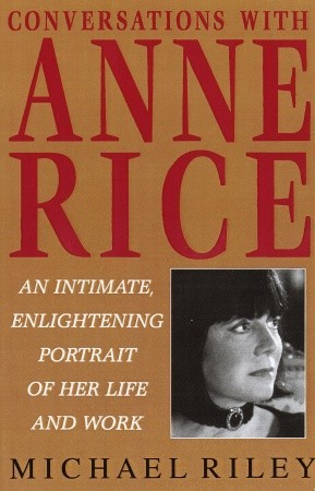 Anne rice s life and works