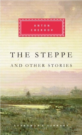 The Steppe and Other Stories (Everyman's Library by Anton Chekhov