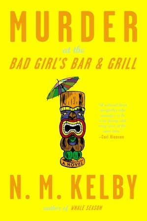 Murder at the Bad Girl's Bar and Grill by N.M. Kelby