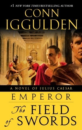 Emperor: The Field of Swords - Conn Iggulden