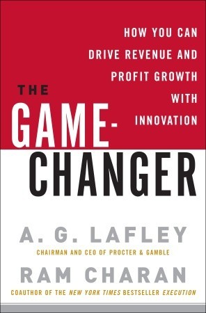 The Game-Changer by A.G. Lafley