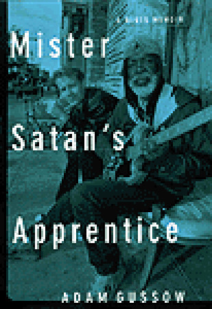 Mister Satan's Apprentice by Adam Gussow