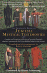 The Schocken Book of Jewish Mystical Testimonies: A unique and inspiring collection of accounts by people who have encountered God from Biblical times to the present