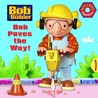 Bob Paves the Way! (Bob the Builder)