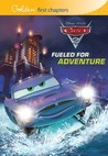Fueled for Adventure (Disney/Pixar Cars 2)