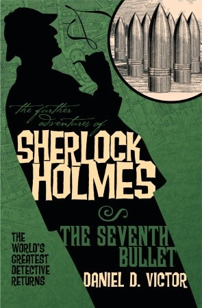 The Further Adventures of Sherlock Holmes by Daniel D. Victor
