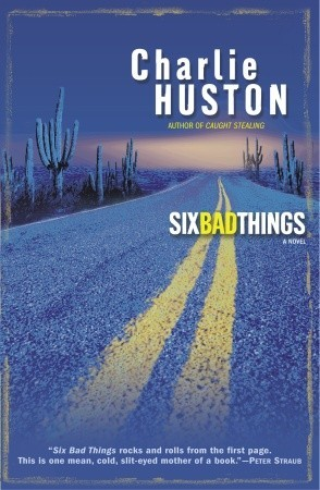 Six Bad Things (Hank Thompson, #2) by Charlie Huston