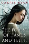 The Forest of Hands and Teeth (The Forest of Hands and Teeth, #1)