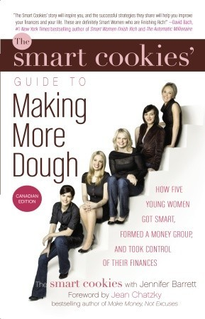 The Smart Cookies Guide to Making More Dough by Andrea Baxter