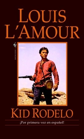 Kid Rodelo by Louis L'Amour
