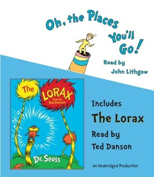 Oh, the Places You'll Go! and The Lorax by Dr. Seuss