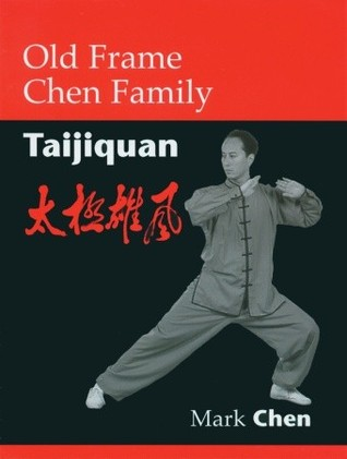 Old Frame Chen Family Taijiquan by Mark Chen