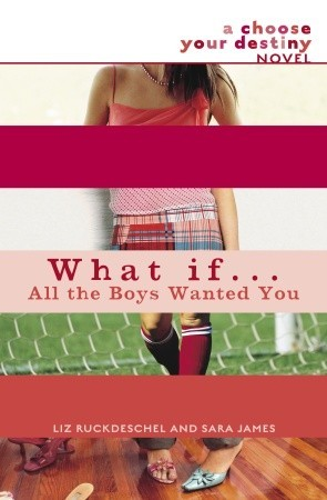 What If . . . All the Boys Wanted You by Liz Ruckdeschel