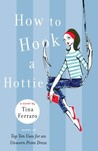 How to Hook a Hottie by Tina Ferraro