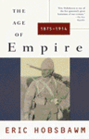 The Age of Empire, 1875-1914 by Eric J. Hobsbawm