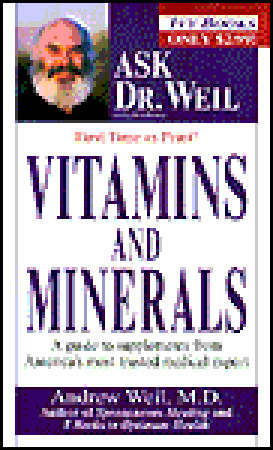 Vitamins and Minerals by Andrew Weil