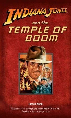 Indiana Jones and the Temple of Doom by James Kahn