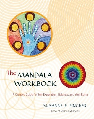 Free download online The Mandala Workbook: A Creative Guide for Self-Exploration, Balance, and Well-Being by Susanne F. Fincher PDF