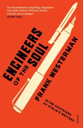 Engineers of the Soul: In the Footsteps of Stalin's Writers