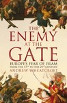The Enemy at the Gate by Andrew Wheatcroft