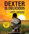 Dexter is Delicious (Dexter, #5)