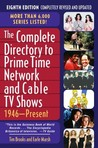 The Complete Directory to Prime Time Network and Cable TV Shows: 1946-Present