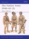 The Italian Army 1940-45 (2): Africa 1940-43 (Men-at-Arms 349)