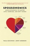 Spousonomics: Using Economics to Master Love, Marriage, and Dirty Dishes