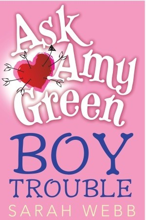 Ask Amy Green by Sarah Webb
