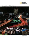 National Geographic Countries of the World: South Korea