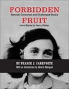 Forbidden Fruit: Banned, Censored, and Challenged Books from Dante to Harry Potter