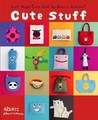 Cute Stuff: Let's Make Cute Stuff By Aranzi Aronzo!