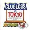 Clueless In Tokyo: Explorer's Sketchbook Of Weird And Wonderful Things In Japan