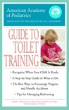 The American Academy of Pediatrics Guide to Toilet Training