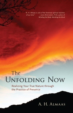 The Unfolding Now by A.H. Almaas