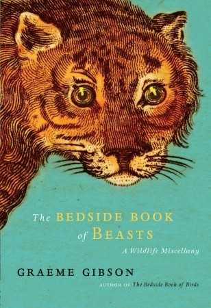 The Bedside Book of Beasts by Graeme Gibson