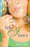 Life as I Know It by Melanie Rose