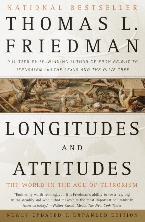 Longitudes and Attitudes by Thomas L. Friedman