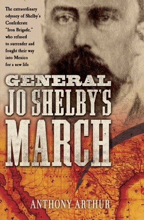 General Jo Shelby's March by Anthony Arthur
