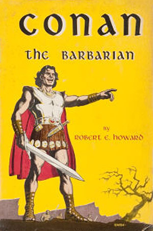 Conan the Barbarian by Robert E. Howard